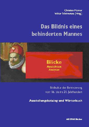Christian Mürner, Volker Schönwiese (Hrsg.) Das Bildnis eines behinderten Mannes.