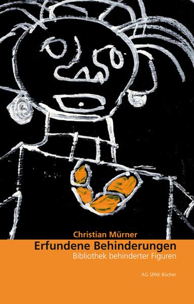 Christian Mürner: Erfundene Behinderungen