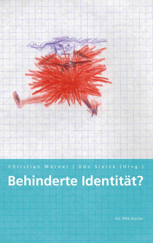Christian Mürner/ Udo Sierck (Hrsg.) Behinderte Identität?