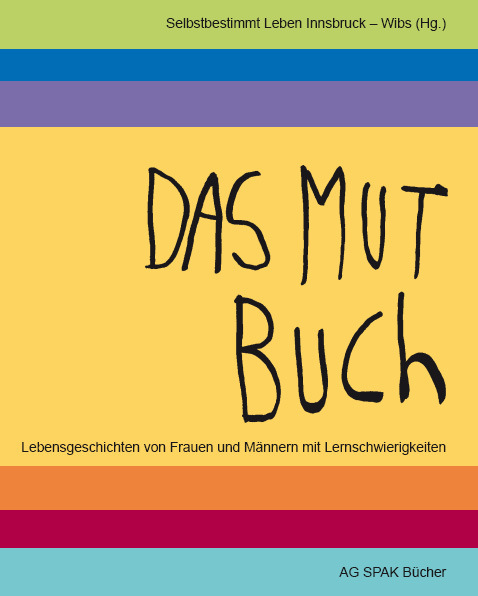 Selbstbestimmt Leben Innsbruck - Wibs (Hg) Das Mutbuch