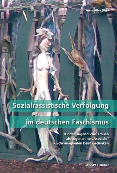 Anne Allex (Hg): Sozialrasstische Verfolgung im deutschen Faschismus