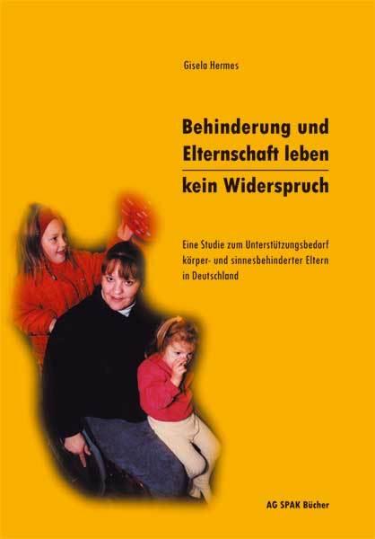Gisela Hermes: Behinderung und Elternschaft leben. Kein Widerspruch