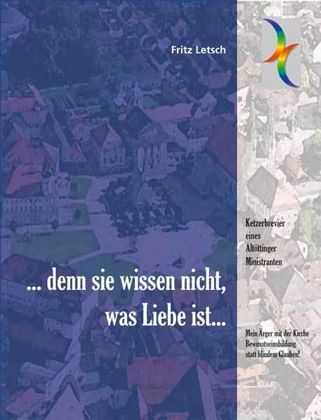 Fritz Letsch: ...denn sie wissen nicht, was Liebe ist